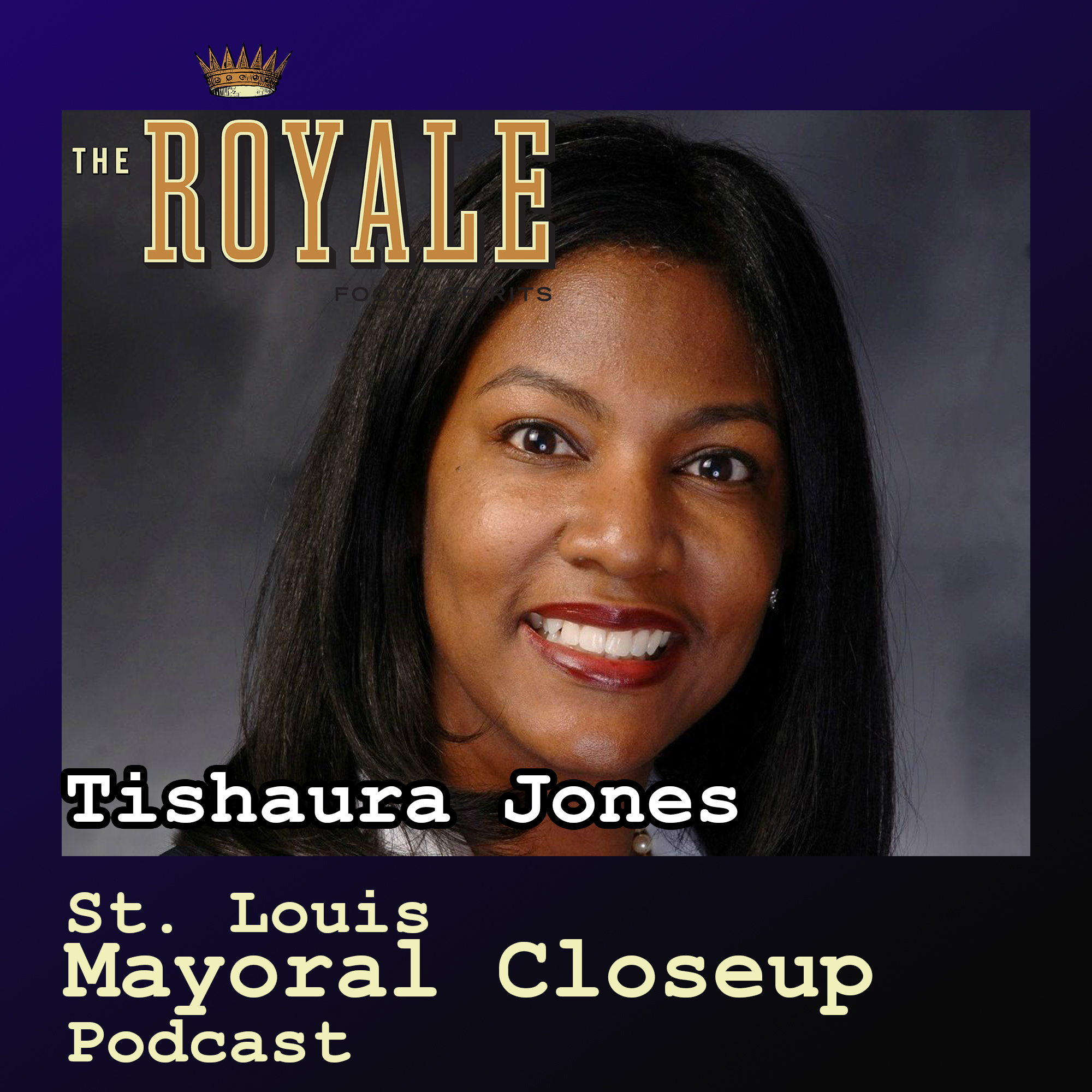 St. Louis Mayoral Closeup Podcast, Episode One: Tishaura Jones
